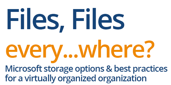 Files Files Every... Where?